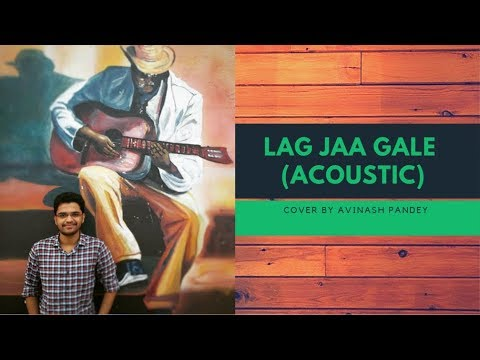 LAG JA GALE (ACOUSTIC GUITAR) COVER | AVINASH PANDEY
