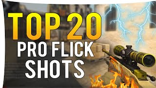 CS:GO - Top 20 BEST PRO FLICKSHOTS OF ALL TIME!
