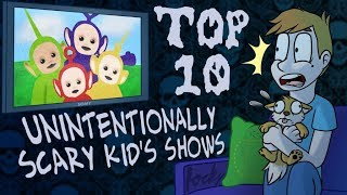 Top 10 Unintenonally Scary Kids Shows