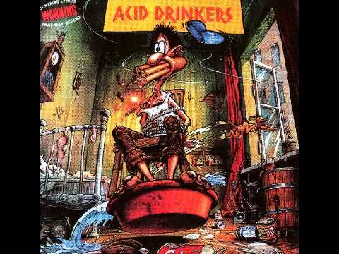Acid Drinkers - I Mean Acid - Do Ya Like It