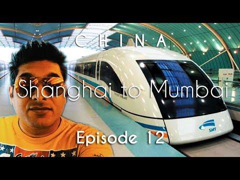 China Travel | Shanghai to Mumbai | World's fastest train | Maglev | Vacation Episode - 12/12