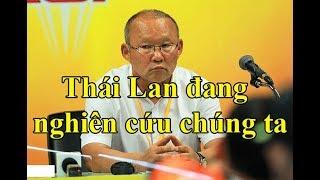 Ông Park Hang Seo-Việt Nam không việc gì phải SỢ Thái Lan