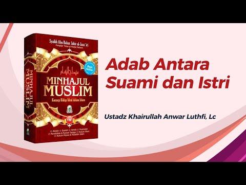 Adab Antara Suami Dan Istri - Ustadz Khairullah Anwar Luthfi, Lc