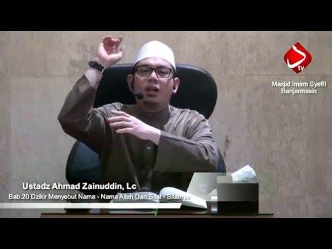 Bab.20 Dzikir Menyebut Nama - Nama Allah Dan Sifat - Sifatnya #3 - Ustadz Ahmad Zainuddin, Lc