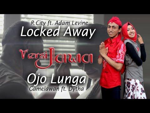 Locked Away - Javanese version (Ojo Lunga)