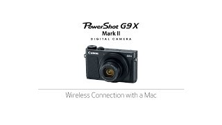 Connecting Your PowerShot G9X Mark II - Wireless Connection with a Mac