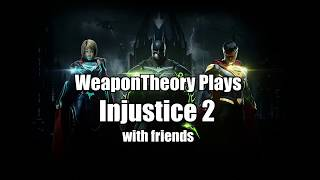 WeaponTheory Plays Injustice 2 - Happy Valentine's Day Multiverse - PART 2