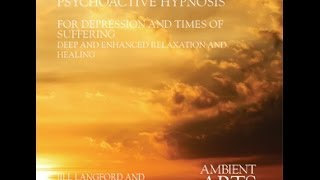 download lagu Psychoactive Hypnosis For Depression And Times Of Suffering - gratis