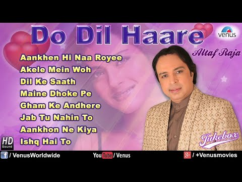 Do Dil Haare - Altaf Raja (audio Jukebox) video