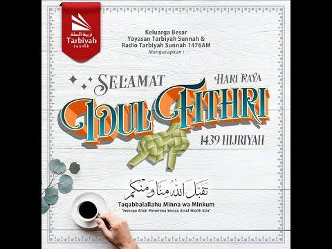 Tahniah Idul Fitri 1439 H - Ustadz Abu Haidar As-Sundawy