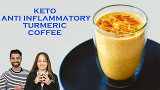 Keto Anti Inflammatory Turmeric Coffee  | Praveen Nair| Maahek Nair |