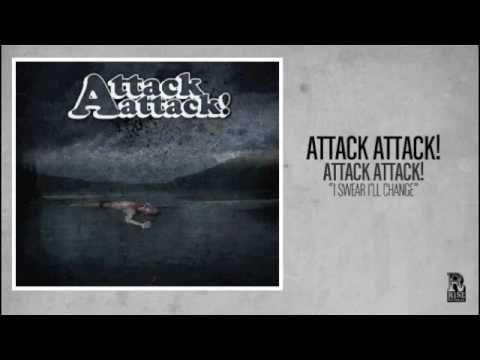 Attack Attack - I Swear Ill Change
