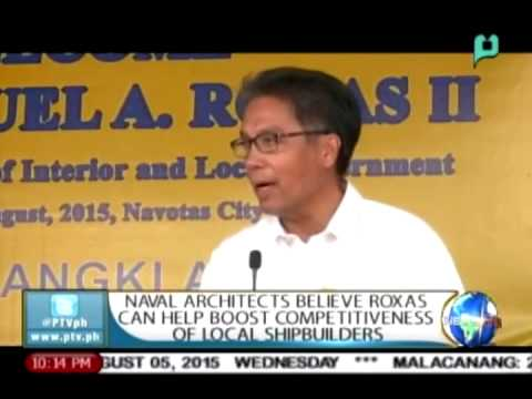 Naval architects believe Roxas can help boost competitiveness of local shipbuilders || Aug. 5 2015