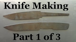 How to make a Knife - Part 1 of 3