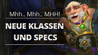 Mhh.. Mhh.. MHH! Neue Klassen & Specs? | World of Warcraft