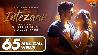 Intezaar - Mithoon Ft. Arijit Singh & Asees Kaur (Official Video) | Gurmeet, Sanaya | VYRL Originals