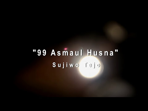 Sujiwo Tejo - 99 Asmaul Husna  (official Music Video) video