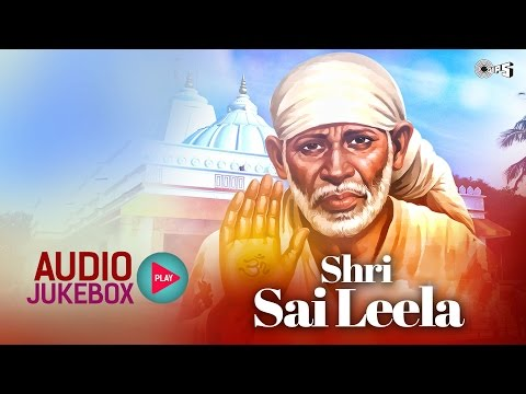 Superhit Sai Bhajans Non Stop - Shri Sai Leela Audio Jukebox | C. Laxmichand