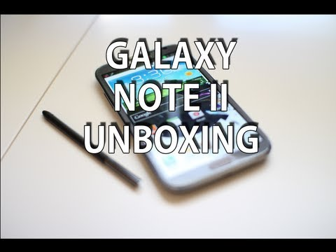 GALAXY NOTE 2 UNBOXING AND FIRST LOOK
