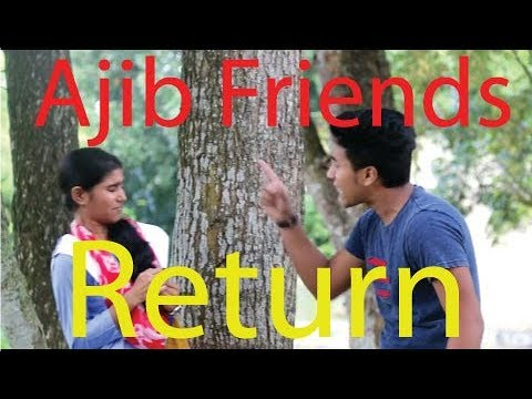 Bangla New Funny Video AJIB FRIENDS RETURN