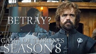Game of Thrones Season 8 Theory - Tyrion Will Betray Daenerys?