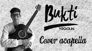 download lagu Bukti - Virgoun Cover Acapella By Anggi Algi Fary gratis