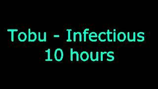 Tobu - Infectious 10 hours
