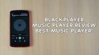 BlackPlayer Music Player Review - Best Music Player!