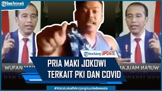 Viral Pria Maki Jokowi Kaitkan PKI dengan Covid-19
