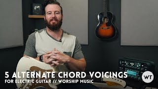 Download Lagu 5 Alternate Chord Voicings for Electric Guitar (commonly used in modern worship) Gratis STAFABAND
