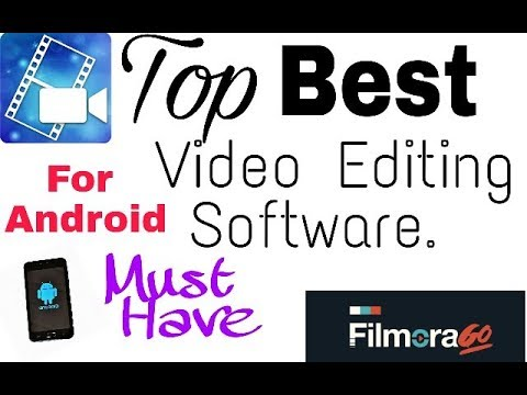 Top 3 Best Video Editing Software/Apps For Android.Must Have.|Your Technical Solution