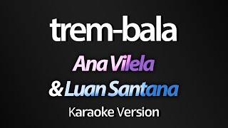 Ouça TREM-BALA Karaoke - Ana Vilela & Luan Santana Acústico