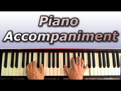 Piano Accompaniment Lesson: How to Accompany and Spice Up Your Playing Music Videos