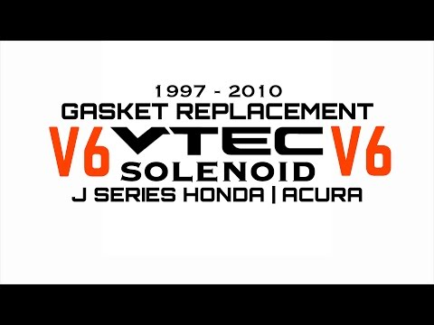 Honda V6 Acura VTEC Solenoid Gasket Replacement   Accord Odyssey Pilot Ridgeline TL MDX   J Series