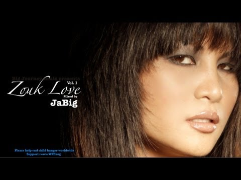 Zouk Love Mix by JaBig (2012 Hits & Songs Playlist for Kizomba & Kompa Music Dance)