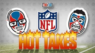 Hot Take Tuesday Lets The NFL Opinions Fly | Tim and Sid