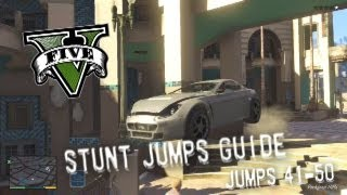Grand Theft Auto V - Stunt Jumps Guide, Part #5 - Jumps 41-50