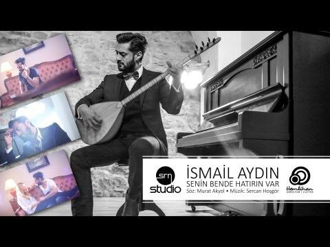 İSMAİL AYDIN - SENİN BENDE HATIRIN VAR - 2013 - SRN STUDIO & HEMLIHAN