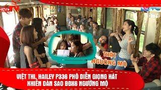 Việt Thi cùng Hailey P336 trổ tài sáng tác và giọng hát khiến dàn sao Biệt Đội X6 mê mẩn 💏