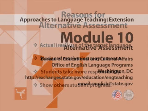 Shaping the Way We Teach English: Module 10, Alternative Assessment