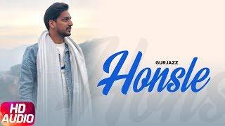 Honsle   Audio Song   Gurjazz   Latest Punjabi Song 2018   Speed Records