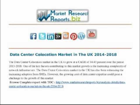 Data Center Colocation Market in The UK 2014 2018