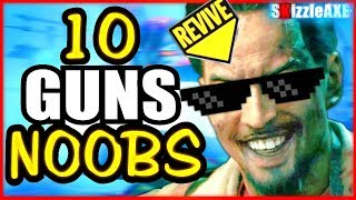 10 Guns NOOBS think are BAD - Are you a NOOB? #3 (10 Weapons COD Zombies Noobs Think Are Worst)