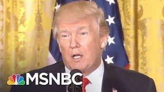 Donald Trump Reportedly Remains Arrogant & Dismissive Of Mueller Probe | The 11th Hour | MSNBC