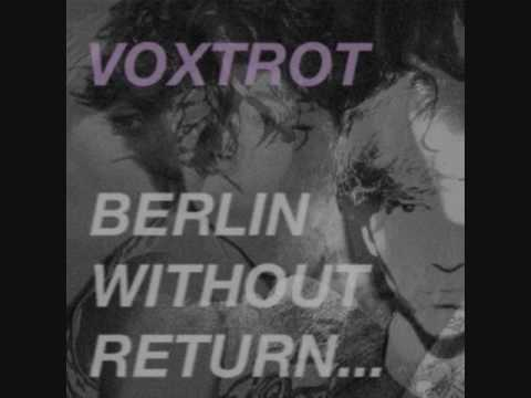Berlin, Without Return - Voxtrot