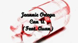 Jeannie Ortega - Can U?