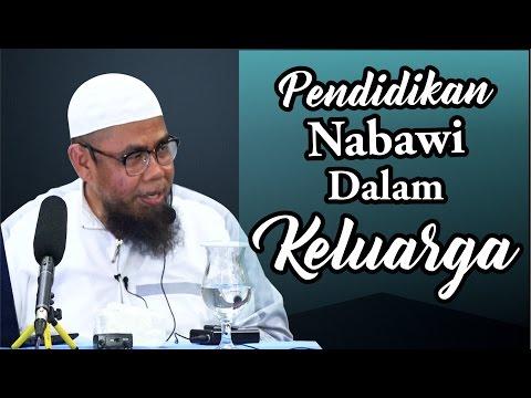 Pendidikan Nabawi Dalam Keluarga - Ustadz Zainal Abidin Syamsuddin, Lc