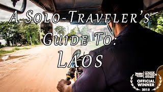 A Solo-Traveler's Guide To: Laos