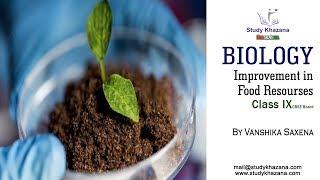 Improvement in Food Resources - Biology Class - 9   Study Khazana