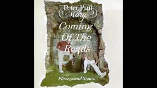 Watch Peter Paul  Mary Coming Of The Roads video